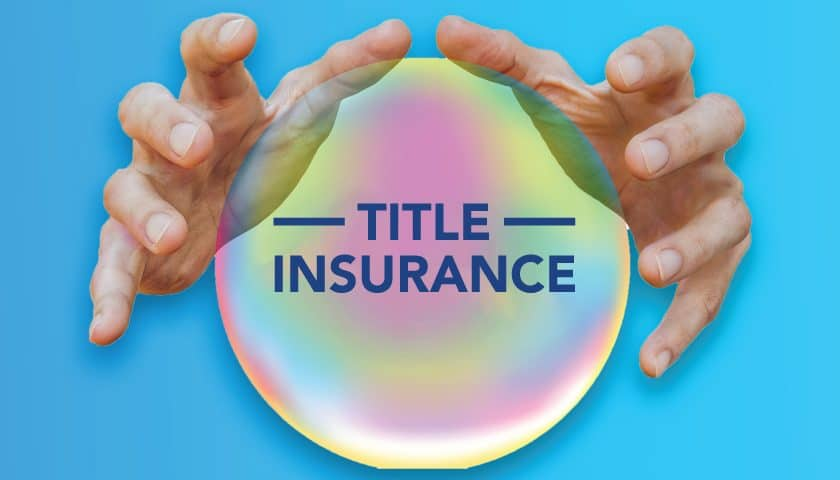 Why issuing Title Insurance is important?