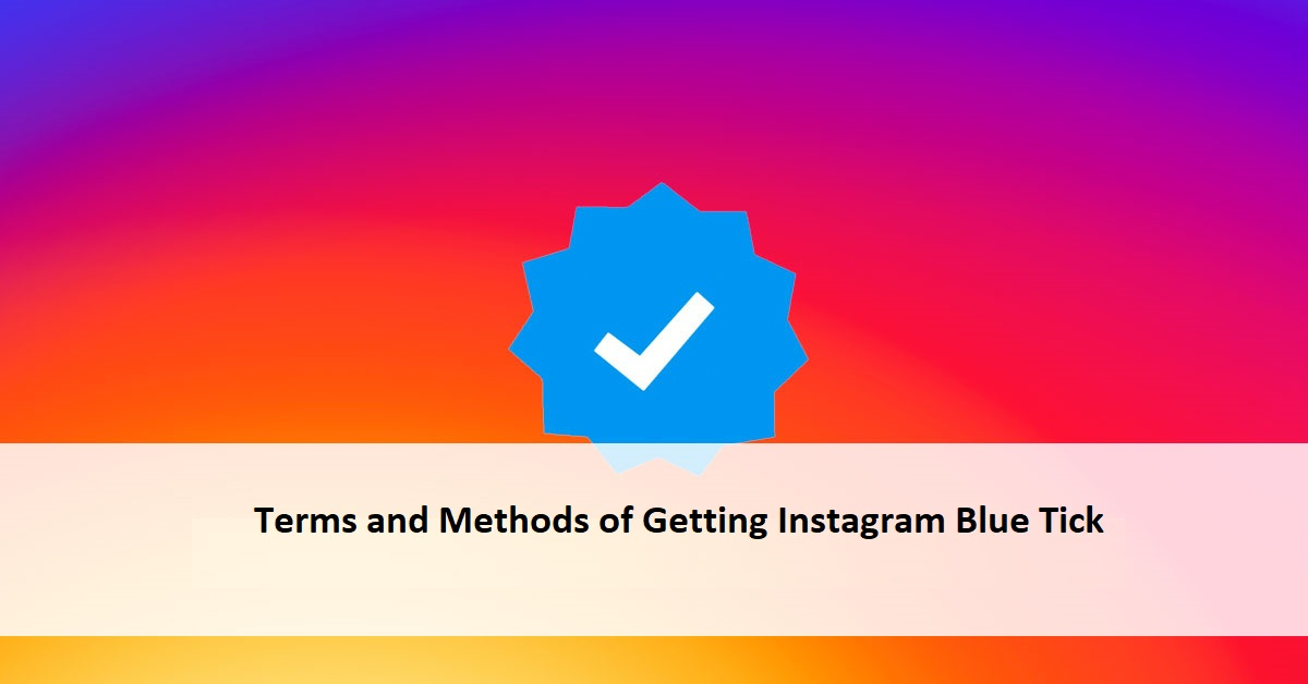 Terms and Methods of Getting Instagram Blue Tick